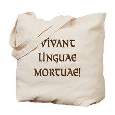 Long Live Dead Languages! Tote Bag