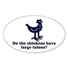 Chickens... Large Talons? Oval Decal
