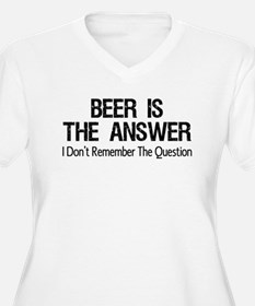 Beer Is The Answer Plus Size T-Shirt