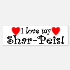 I Love My Shar-Peis Bumper Bumper Bumper Sticker