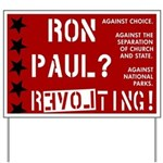 Anti Ron Paul Yard Sign. Revolting!