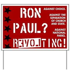 Anti Ron Paul Yard Sign. Revolting!