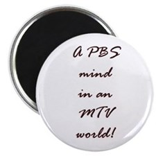 PBS Mind in MTV World Magnet