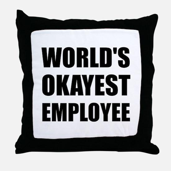 World's Okayest Employee Throw Pillow