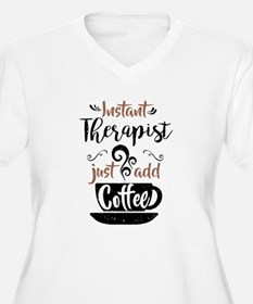 Instant Therapist Just Add Coffee Plus Size T-Shir