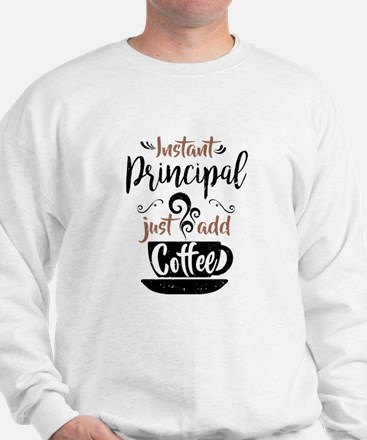 Instant Principal Just Add Coffee Sweater