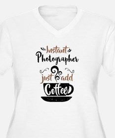 Instant Photographer Just Add Coffee Plus Size T-S