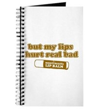 But my lips hurt real bad Journal