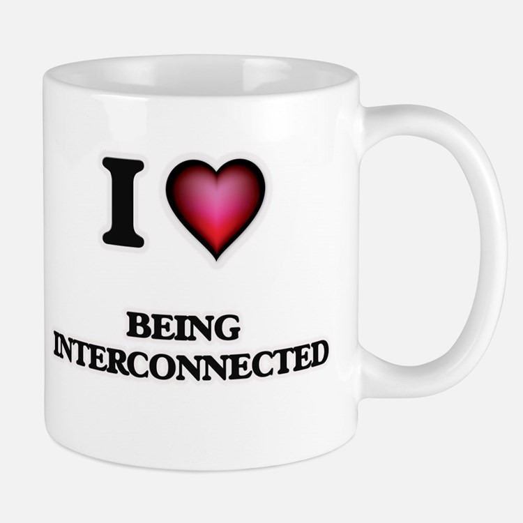 I Love Being Interconnected Mugs