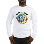 Roll 'Em Bowling Long Sleeve T-Shirt