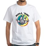 Roll 'Em Bowling White T-Shirt