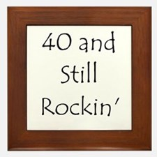 40 And Still Rockin' Framed Tile