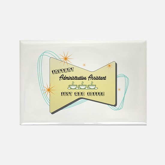 Instant Administrative Assistant Rectangle Magnet