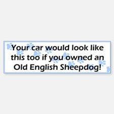 Your Car Old English Sheepdog Bumper Bumper Bumper Sticker