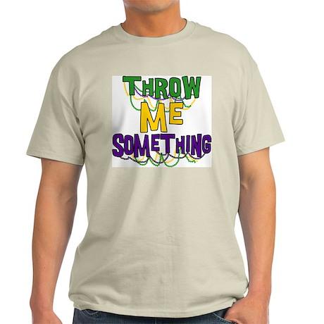 Mardi Gras Throw Me Something Light T-Shirt
