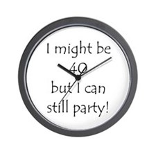40 But Can Still Party! Wall Clock