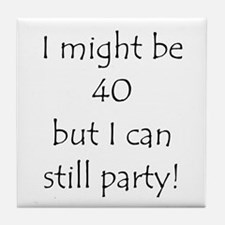 40 But Can Still Party! Tile Coaster