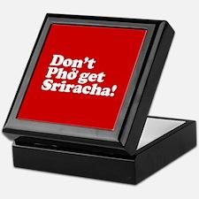 Dont Pho get Sriracha! Keepsake Box