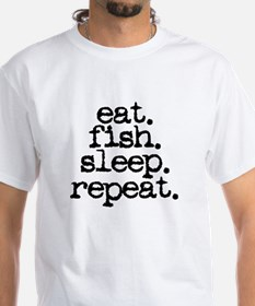 eat. fish. sleep. repeat. Shirt