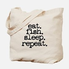 eat. fish. sleep. repeat. Tote Bag