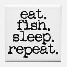 eat. fish. sleep. repeat. Tile Coaster