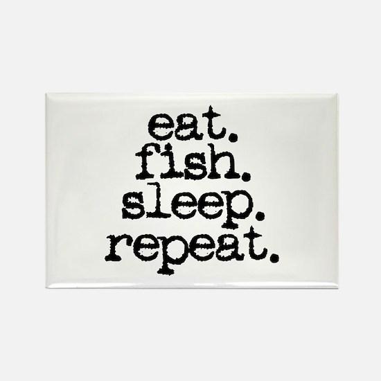 eat. fish. sleep. repeat. Rectangle Magnet