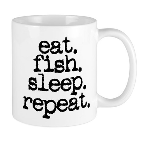 eat. fish. sleep. repeat. Mug