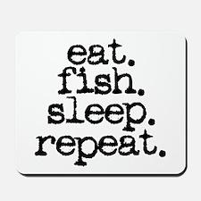eat. fish. sleep. repeat. Mousepad