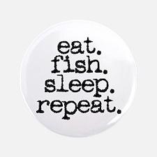 "eat. fish. sleep. repeat. 3.5"" Button"