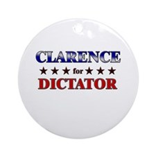 CLARENCE for dictator Ornament (Round)
