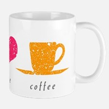 Peace, Love and Coffee Mug