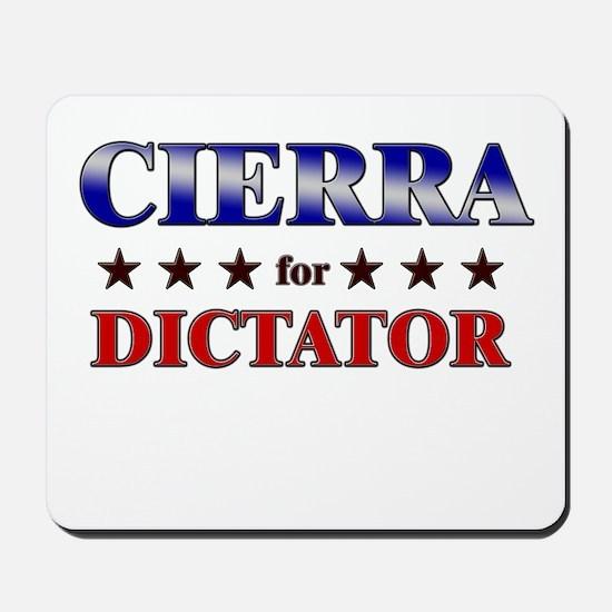 CIERRA for dictator Mousepad