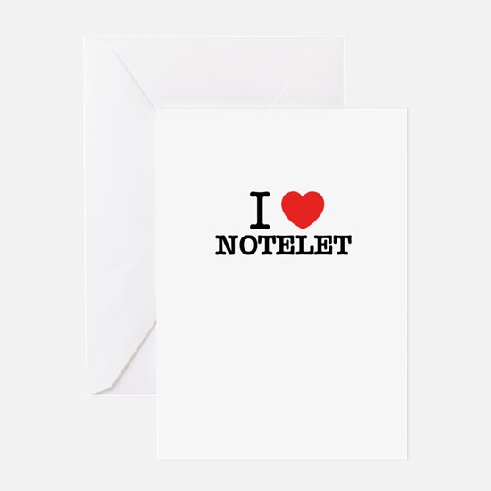 I Love NOTELET Greeting Cards