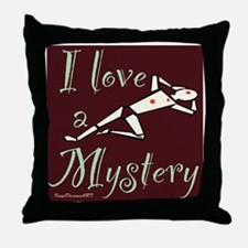 I love a Mystery Throw Pillow