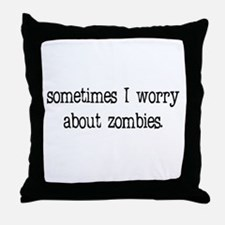 Sometimes I worry... Throw Pillow