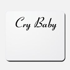 Cry Baby Mousepad
