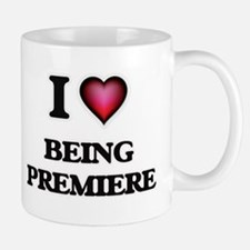 I Love Being Premiere Mugs
