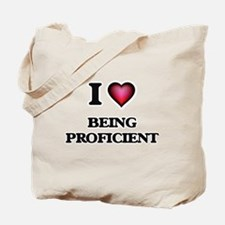 I Love Being Proficient Tote Bag