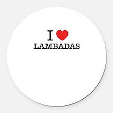 I Love LAMBADAS Round Car Magnet