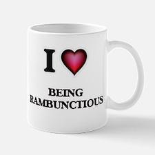 I Love Being Rambunctious Mugs