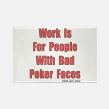 Work is for People with Bad Poker Faces Rectangle