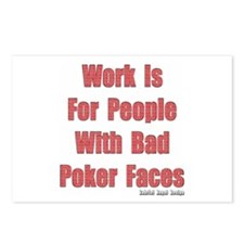 Work is for People with Bad Poker Faces Postcards