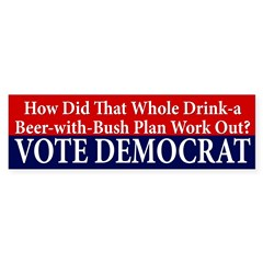 The Drink a Beer With Bush Plan sticker