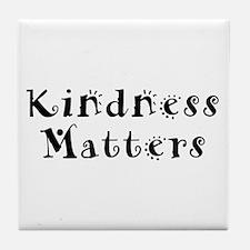 KINDNESS MATTERS Tile Coaster
