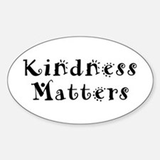 KINDNESS MATTERS Oval Bumper Stickers