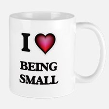 I love Being Small Mugs
