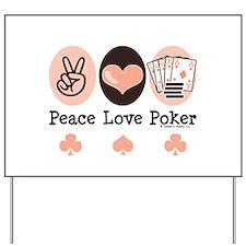 Peace Love Poker Yard Sign