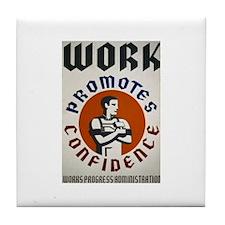 Work Promotes Confidence Tile Coaster