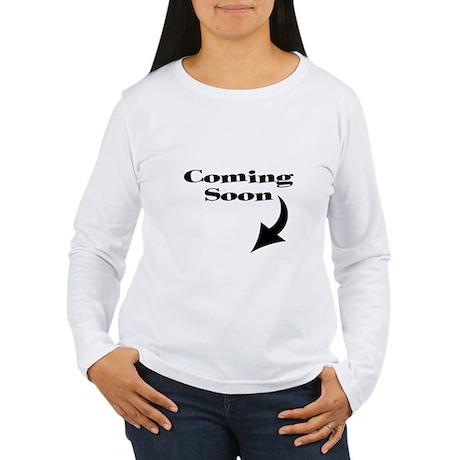 COMING SOON Women's Long Sleeve T-Shirt