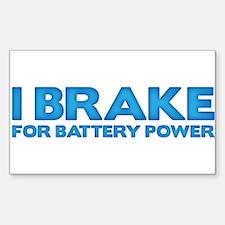 I brake for battery power Decal
